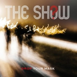 THE SHOW - DROP YOUR MASK