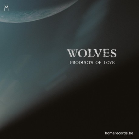 WOLVES - PRODUCTS OF LOVE