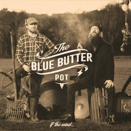 THE BLUE BUTTER POT - IF THE WIND