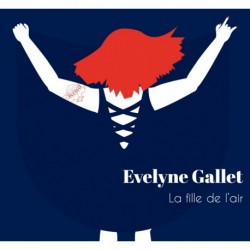 EVELYNE GALLET - LA FILLE DE L'AIR