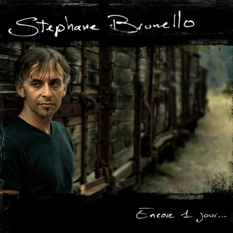 STEPHANE BRUNELLO - ENCORE 1 JOUR