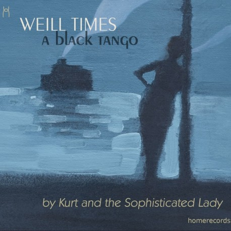 Kurt and the Sophisticated Lady - Weill Times: a black tango