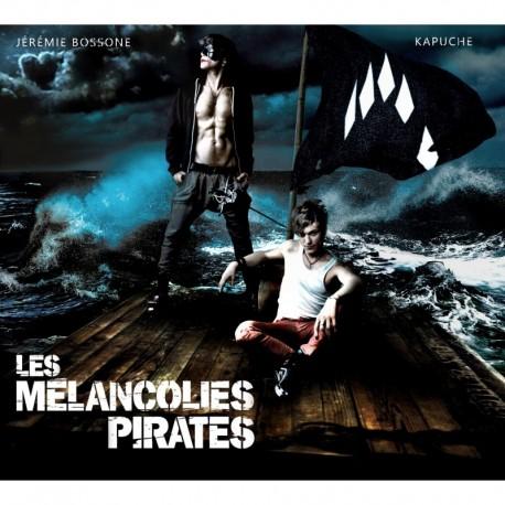 Jérémie Bossone & Kapuche - LES MELANCOLIES PIRATES