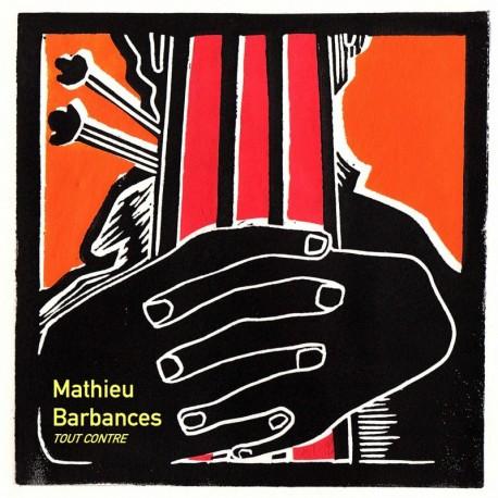 MATHIEU BARBANCES - TOUT CONTRE