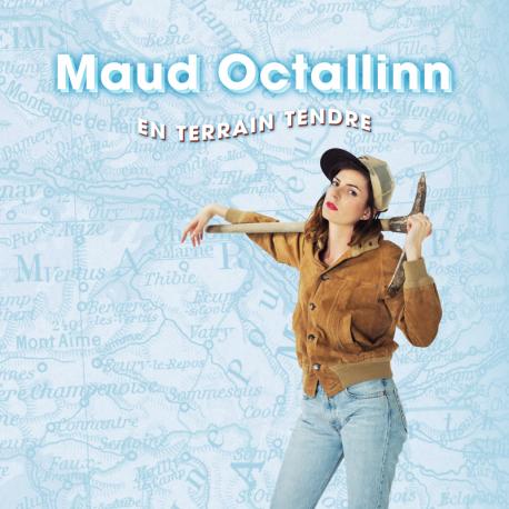 MAUD OCTALLINN - EN TERRAIN TENDRE