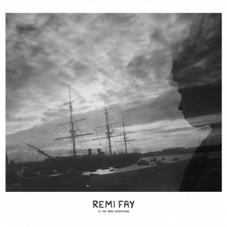 RÉMI FAY - IF YOU WERE EVERYTHING (Digital)