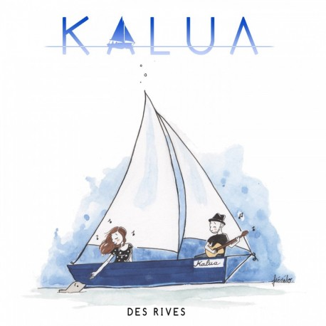 KALUA - DES RIVES