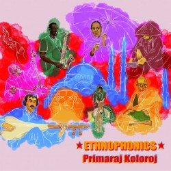 ETHNOPHONICS - PRIMARAJ KOLOROJ