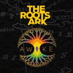 THE ROOTS ARK - AWAKE