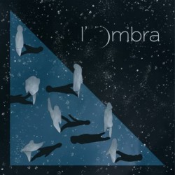 L'OMBRA - L'OMBRA