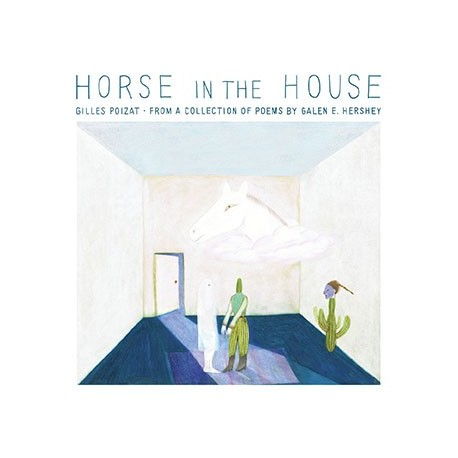 GILLES POIZAT - HORSE IN THE HOUSE