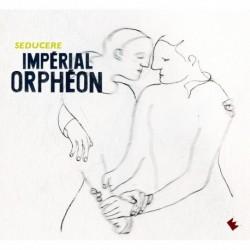 IMPÉRIAL ORPHÉON - SEDUCERE