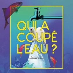 Romain Lefrançois et Yù Marjorie Frydig - Qui a coupé l'eau ?