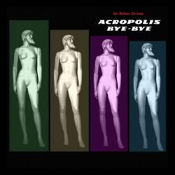 Ian Balzan Dorizas - ACROPOLIS BYE BYE