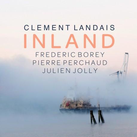 INLAND FEAT FREDERIC BOREY PIERRE PERCHAUD / JULIEN JOLLY - CLEMENT LANDAIS