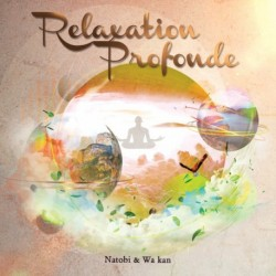 RELAXATION PROFONDE - NATOBI / WA KAN