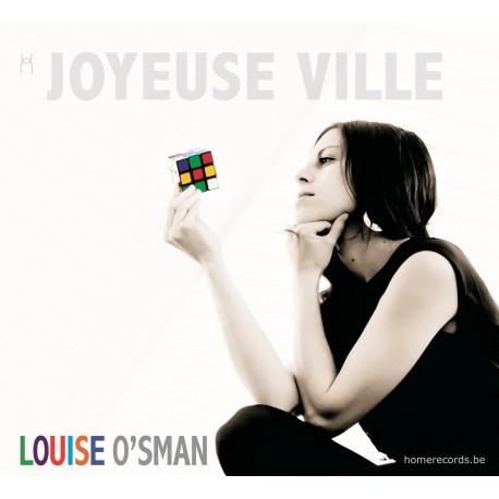 JOYEUSE VILLE - LOUISE O SMAN