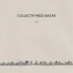 Collectif Medz Bazar - O