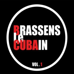 VOL. 1 - BRASSENS LE CUBAIN