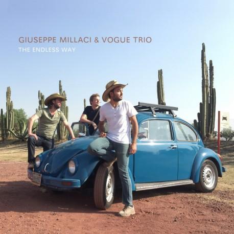 THE ENDLESS WAY - GIUSEPPE MILLACI / VOGUE TRIO