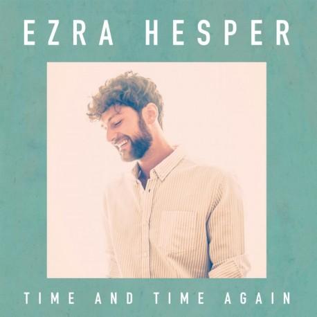 TIME AND TIME AGAIN - EZRA HESPER