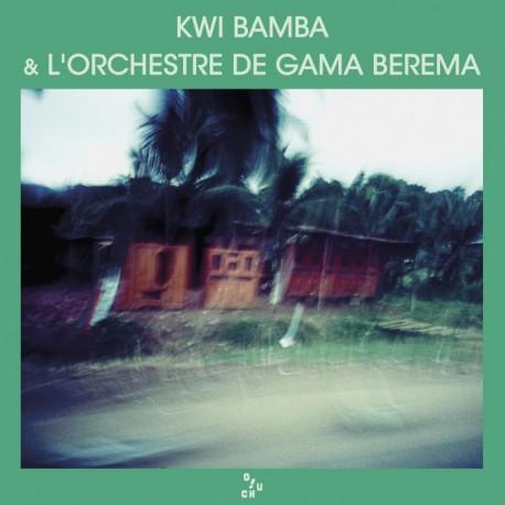 KWI BAMBA & L'ORCHESTRE DE GAMA BEREMA - KWI BAMBA