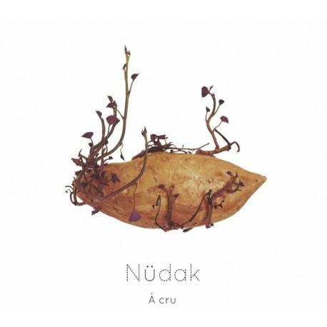 À CRU - NUDAK