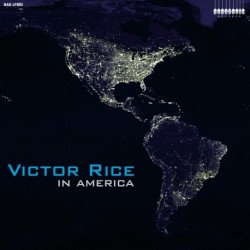 IN AMERICA - VICTOR RICE