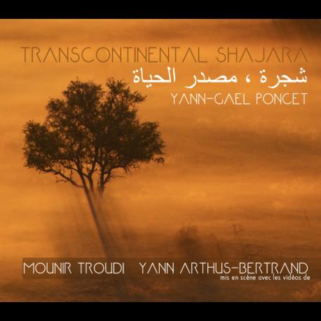 TRANSCONTINENTAL SHAJARA / YANN-GAËL PONCET - YANN-GAëL PONCET
