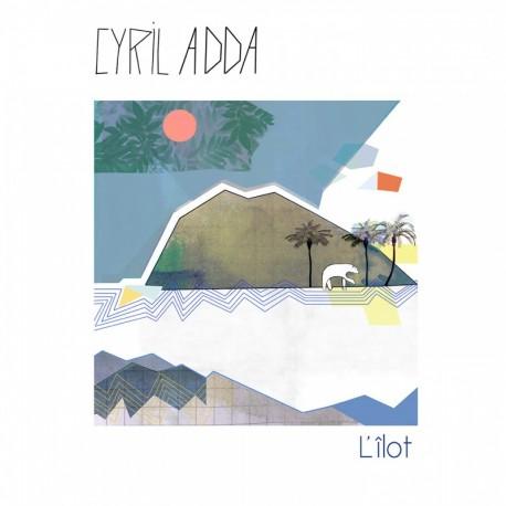 L'ÎLOT - CYRIL ADDA