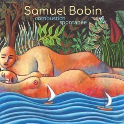 COMBUSTION SPONTANÉE - SAMUEL BOBIN