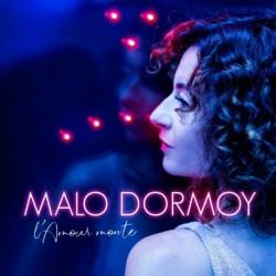 L'AMOUR MONTE - MALO DORMOY