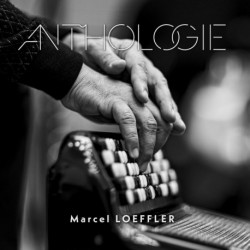 ANTHOLOGIE - MARCEL LOEFFLER