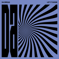 LET IT SHINE - DA BREAK