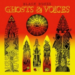 GHOSTS & VOICES - BLACK BONES