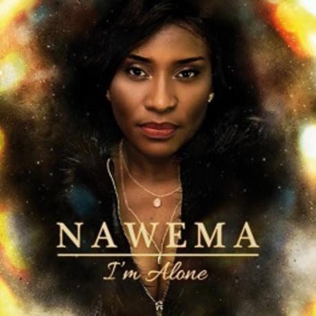 I'M ALONE - NAWEMA