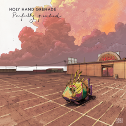 PERFECTLY PARKED - HOLY HAND GRENADE
