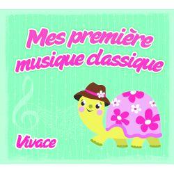 VIVACE - MES PREMIERES MUSIQUES CLASSIQUES