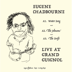LIVE AT GRAND GUIGNOL - EUGENE CHADBOURNE