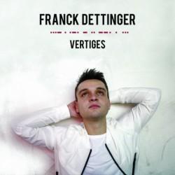 VERTIGES - FRANCK DETTINGER