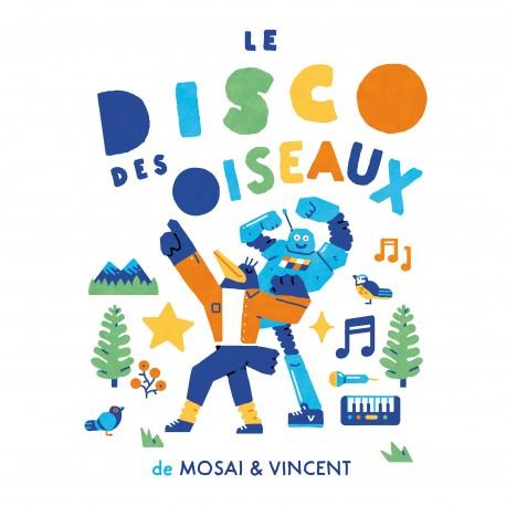 LE DISCO DES OISEAUX - MOSAI ET VINCENT