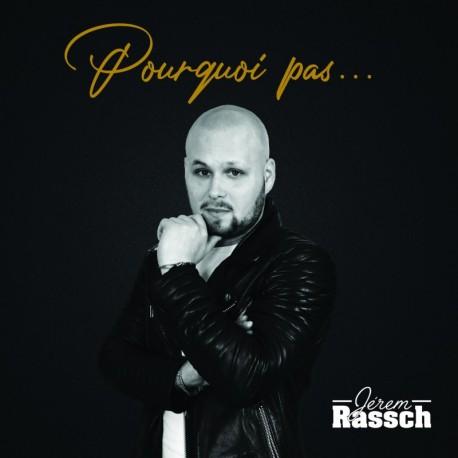 POURQUOI PAS - JEREM RASSCH