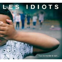 TOUT LE MONDE LE SAIT - IDIOTS