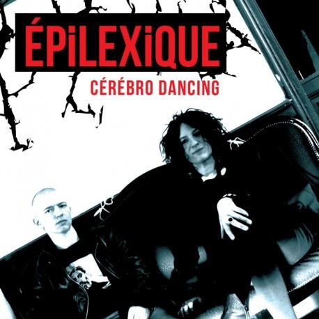 CÉRÉBRO DANCING - EPILEXIQUE