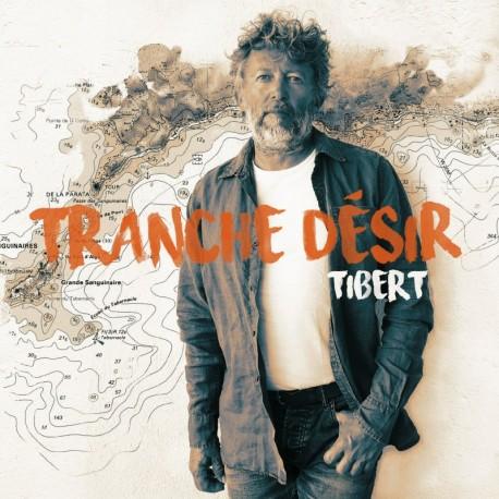 TRANCHE DÉSIR - TIBERT