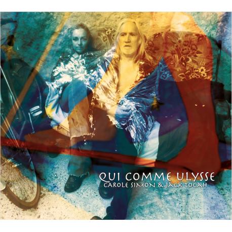 QUI COMME ULYSSE - DUO CAROLE SIMON / JACK TOCAH