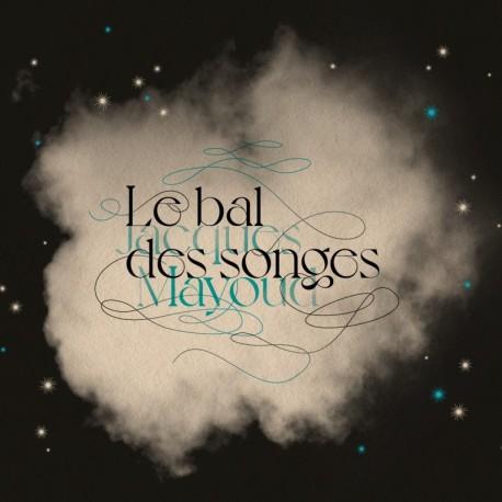 LE BAL DES SONGES - JACQUES MAYOUD