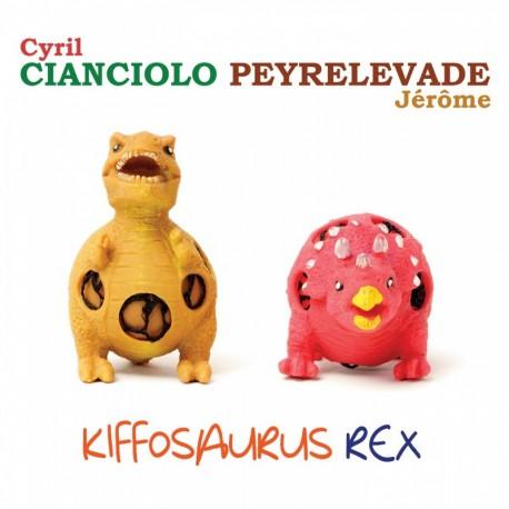 KIFFOSAURUS REX - CIANCIOLO PEYRELEVADE