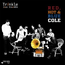 RED, HOT & BLUE COLE - TRINKLE JAZZ ENSEMBLE