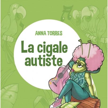 LA CIGALE AUTISTE - ANNA TORRES